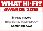 CXU What Hi-fi award for Best Blu-ray player over £300