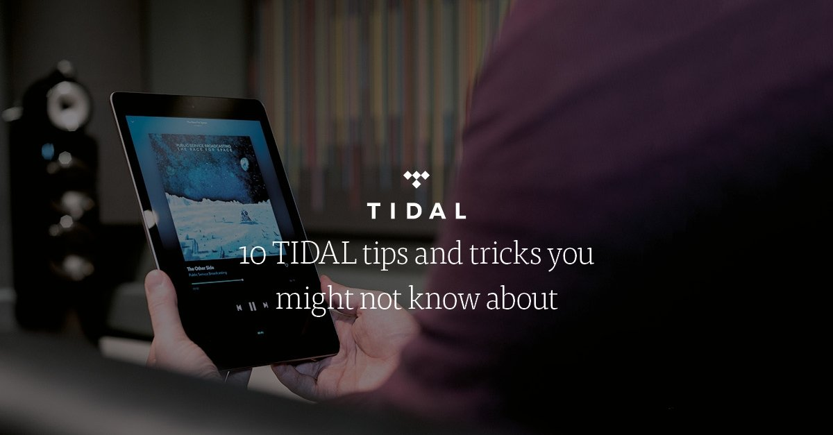 10 TIDAL Music Tips and Tricks you Might Not Know About