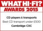 CXC What hi-fi award for best cd transport under £500, 2015