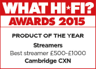 What Hi-Fi awards for CXN, best streamer product of the year £500-£1000 2015