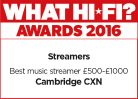 What Hi-Fi awards for CXN, best music streamer £500-£1000 for 2016
